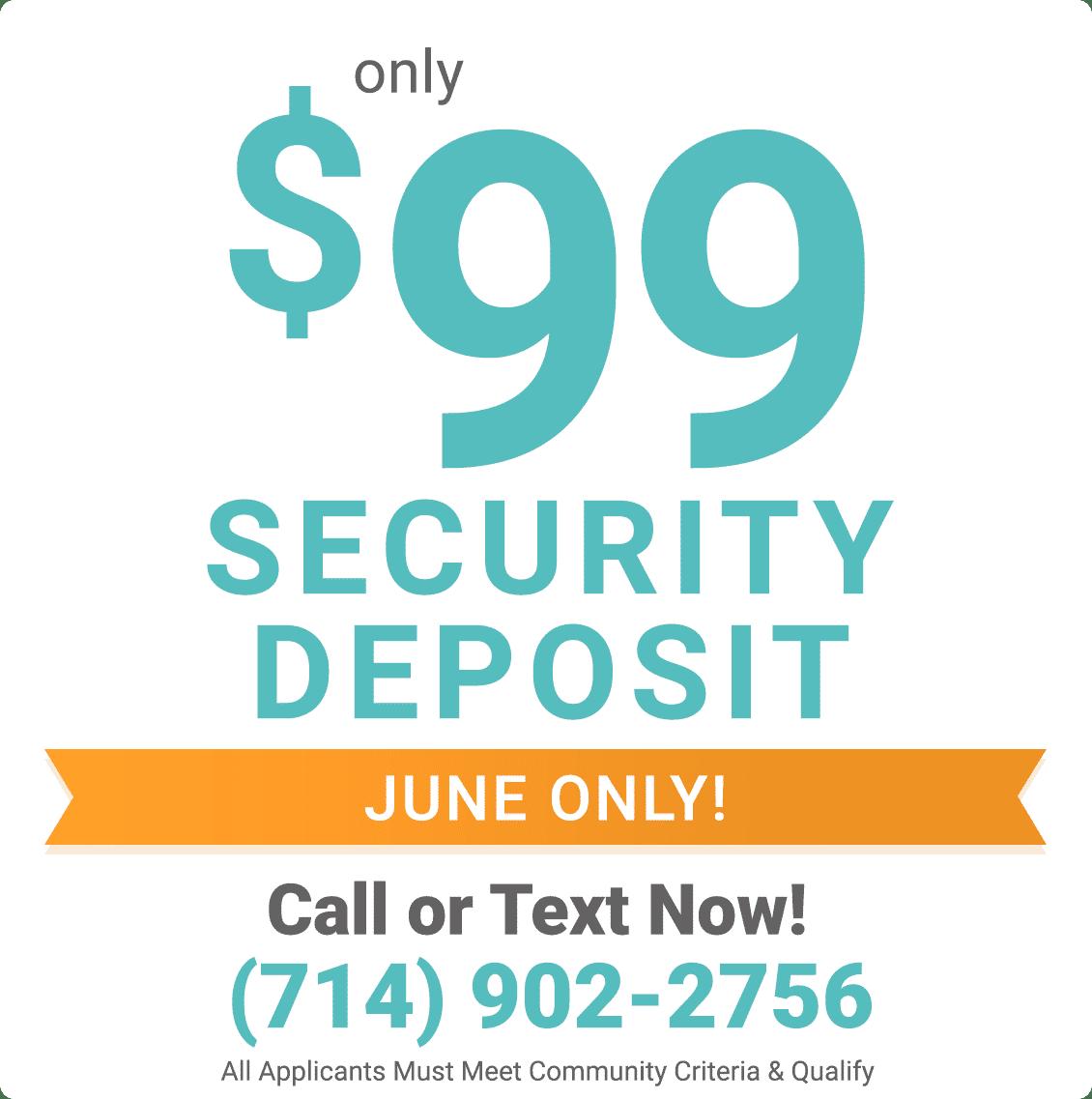 $99 security deposit during June