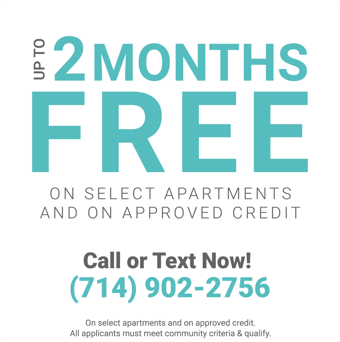 Up to Two Months Free on Select Apartments and on Approved Credit